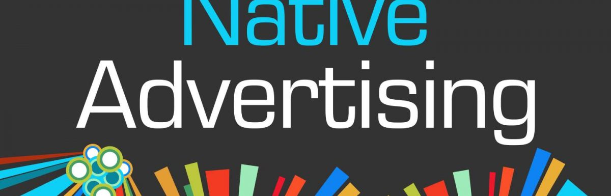 The Ultimate Guide to Using Native Advertising